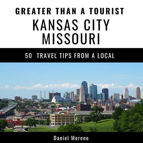 Greater Than a Tourist - Kansas City Missouri audiobook cover art