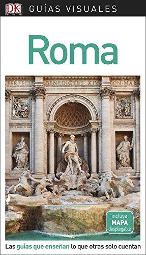 Guía Visual Roma: Las guías que enseñan lo que otras solo cuentan (Guías visuales)