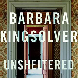 Unsheltered                   By:                                                                                                                                 Barbara Kingsolver                               Narrated by:                                                                                                                                 Barbara Kingsolver                      Length: 16 hrs and 38 mins     114 ratings     Overall 4.4
