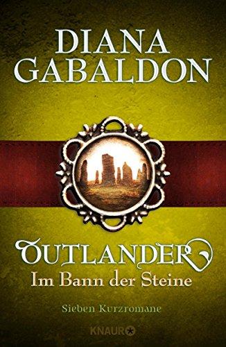 Outlander - Im Bann der Steine: Sieben Kurzromane (Die Outlander-Saga)