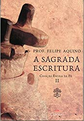 Escola da Fé. A Sagrada Escritura – Volume II