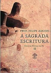 Escola da Fé. A Sagrada Escritura – Volume II