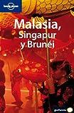 Malasia, Singapur y Brunei (Guías de País Lonely Planet) [Idioma Inglés]
