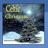 Irish & Celtic Christmas Music: Folk Classics by The Irish Christmas & Celtic Christmas Nollag