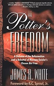 Free the potters freedom a defense of the reformation and the get the potters freedom a defense of the reformation and the rebuttal of norman geislers ch ebook fandeluxe Gallery