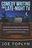 Comedy Writing for Late-Night TV: How to Write Monologue Jokes, Desk Pieces, Sketches, Parodies, Audience...