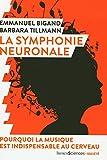 La symphonie neuronale : Pourquoi la musique est indispensable au cerveau