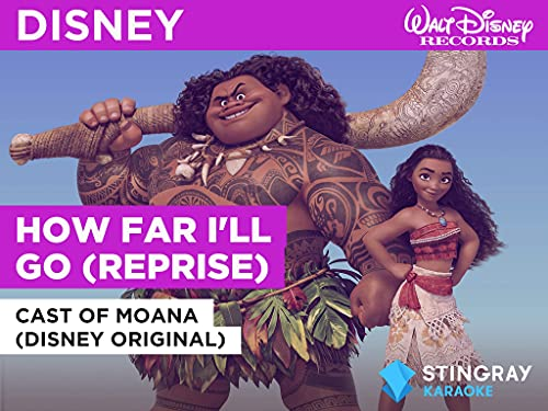 How Far I'll Go (Reprise) in the Style of Cast of Moana (Disney Original)