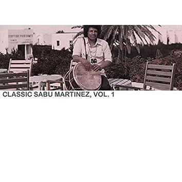Classic Sabu Martinez, Vol. 1
