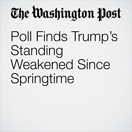 Poll Finds Trump's Standing Weakened Since Springtime audiobook cover art