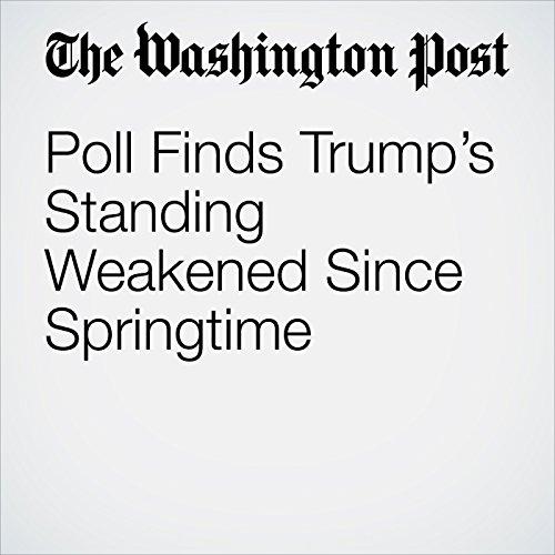 Poll Finds Trump's Standing Weakened Since Springtime copertina