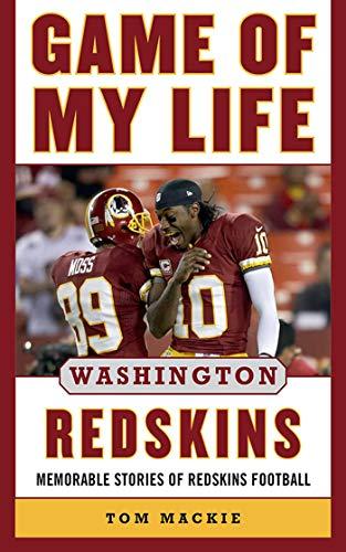 Game of My Life Washington Redskins: Memorable Stories of Redskins Football (English Edition)