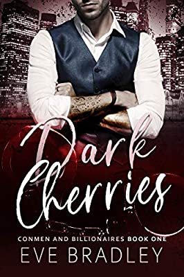 Dark Cherries: A Contemporary Why-Choose Romance (Conmen and Billionaires Book 1)