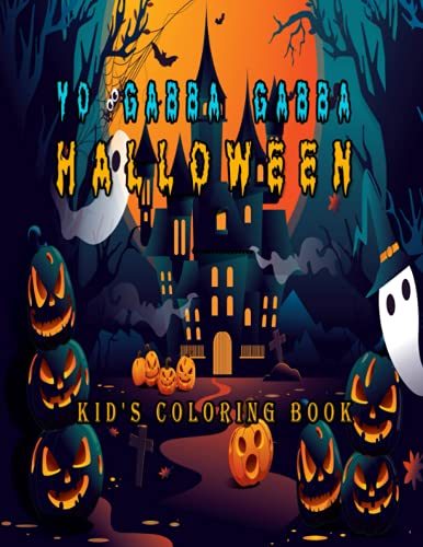 Yo Gabba Gabba Halloween: Kid's Coloring Book ; A Beautiful Coloring Book With 100 pages which are well...