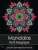 Livre De Coloriage Pour Adultes: Mandalas Nuit...