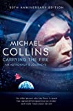 Carrying the Fire: An Astronaut's Journeys - Michael Collins