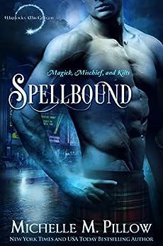 Spellbound (Warlocks MacGregor Book 2) by [Michelle M. Pillow]