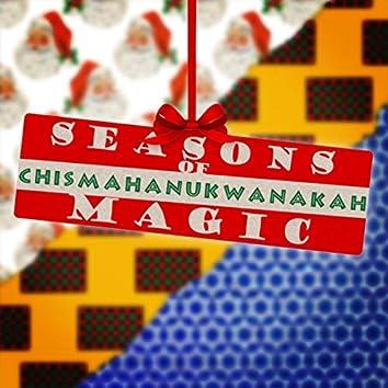 Seasons of Magic! Chismahanukwanzakah