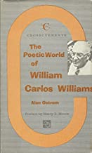The Poetic World of William Carlos Williams (A Chicago Classic)