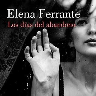 Los días del abandono [The Days of Abandonment]                   De :                                                                                                                                 Elena Ferrante                               Lu par :                                                                                                                                 Belén Roca                      Durée : 6 h et 16 min     Pas de notations     Global 0,0