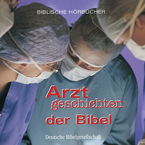 Arztgeschichten der Bibel audiobook cover art