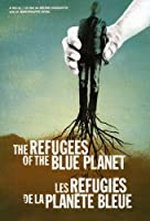 REFUGEES OF THE BLUE PLANET