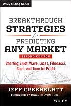 Breakthrough Strategies for Predicting Any Market: Charting Elliott Wave, Lucas, Fibonacci, Gann, and Time for Profit