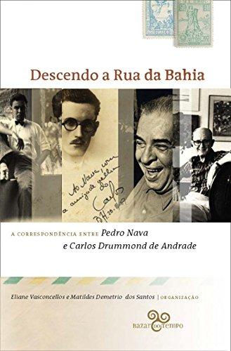 Descendo a rua da Bahia: A correspondência entre Pedro Nava e Carlos Drummond de Andrade