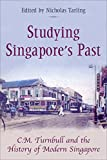 Studying Singapore's Past: C.M. Turnball and the History of Modern Singapore