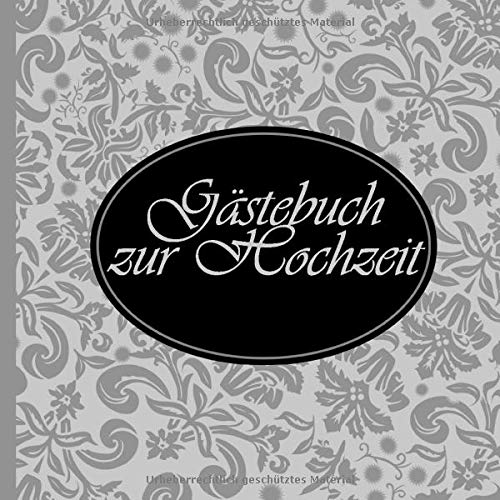 Gästebuch zur Hochzeit: Eheschließung | für max. 64 Gäste | Für Glückwünsche und Platz für...
