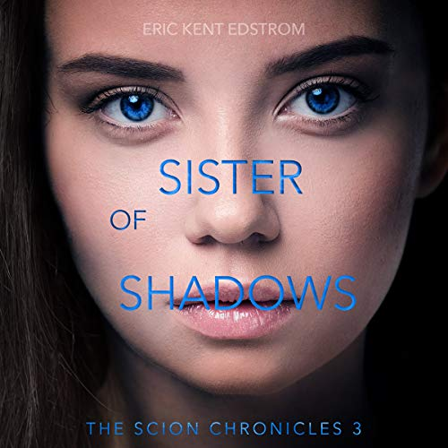 Sister of Shadows     The Scion Chronicles, Volume 3              De :                                                                                                                                 Eric Kent Edstrom                               Lu par :                                                                                                                                 Nancy Peterson                      Durée : 12 h et 29 min     Pas de notations     Global 0,0