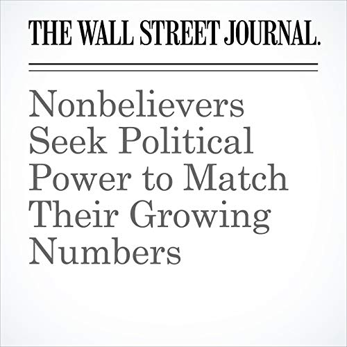Nonbelievers Seek Political Power to Match Their Growing Numbers copertina