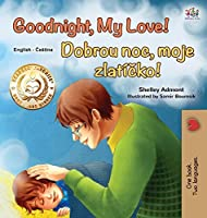Goodnight, My Love! (English Czech Bilingual Book for Kids) (English Czech Bilingual Collection)