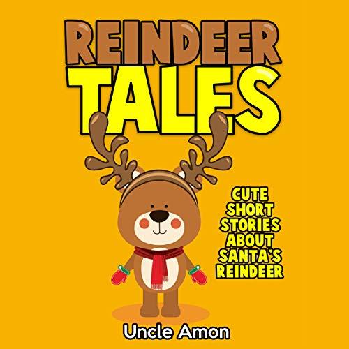 Reindeer Tales: Cute Short Stories about Santa's Reindeer, Christmas Jokes, and More cover art