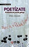 Poetízate: Antoloxía da poesía galega (INFANTIL E XUVENIL - FÓRA DE XOGO)