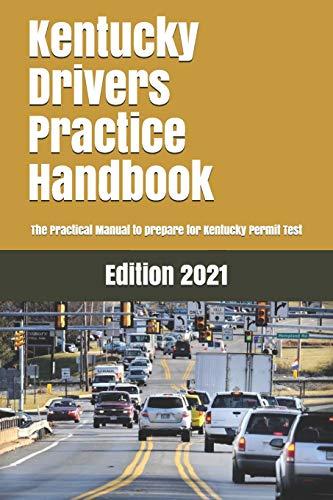 Kentucky Drivers Practice Handbook: The Manual to prepare for Kentucky...