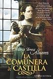 Comunera de Castilla, la (Novela Historica(la Esfera))