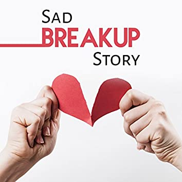 Sad Breakup Story, Broken Heart, Sentimental Memories, Tear Full Cry, Melancholic Mood