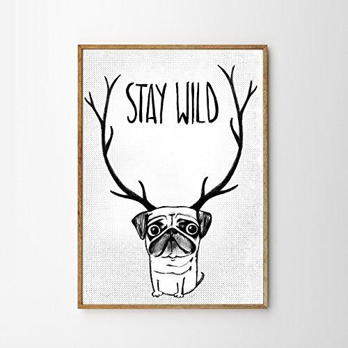 Poster: stay wild, Mops - Hirschmops, schwarz-weiß