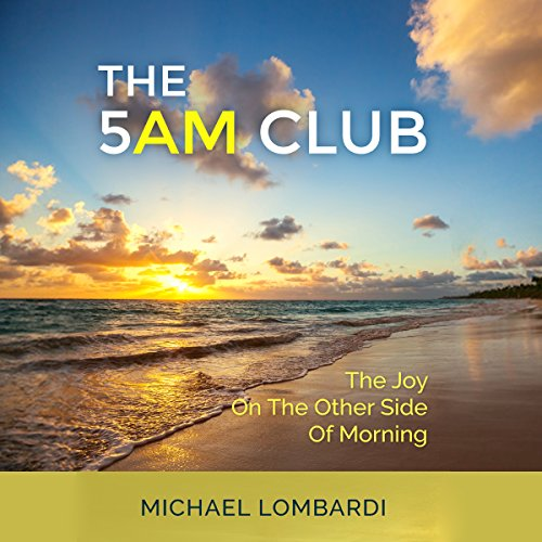 The 5 AM Club: The Joy on the Other Side of Morning cover art