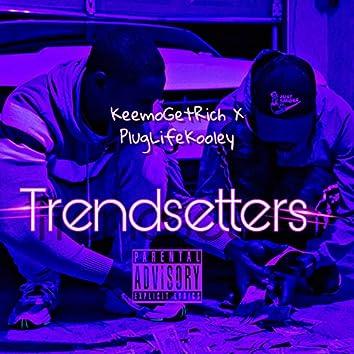 Trendsetters (feat. PlugLife Kooley)