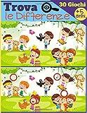 Trova le Differenze - 30 Giochi: A partire da 5 anni - Libro di giochi per bambini, quaderno di attività con 7-11 differenze di immagine - IMMAGINI E SOLUZIONI DI GRANDE DIMENSIONE
