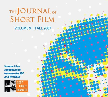 The Journal of Short Film, WITNESS Volume 9 (Fall 2007) by compilation