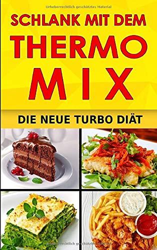 Schlank mit dem Thermomix: Die neue Turbo Diät