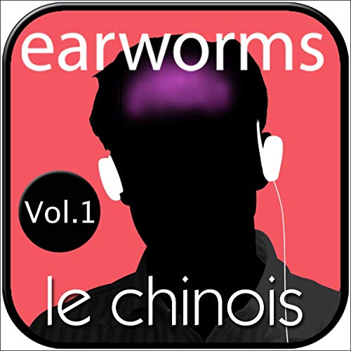 Earworms le chinois 1: Méthode Musicale de Mémorisation 1 [Earworms: Chinese 1: Musical Memorization Method 1] Titelbild