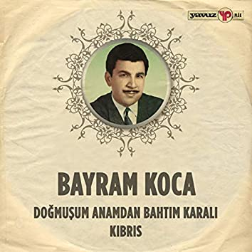 Doğmuşum Anamdan Bahtım Karalı / Kıbrıs