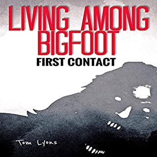 Living Among Bigfoot: First Contact audiobook cover art