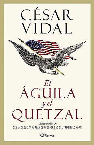 El águila y el quetzal eBook: Vidal, César: Amazon.es: Tienda Kindle