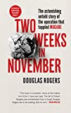 Two Weeks In November: The astonishing untold story of the operation that toppled Mugabe - Douglas Rogers