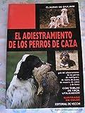 Adiestramiento perros de caza (doble oro) (Perros De Raza (de Vecchi))